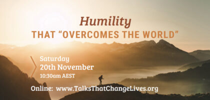 """Humility that """"Overcomes the World"""""""